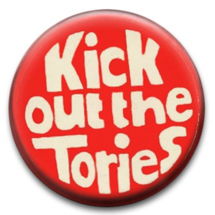 KICK OUT THE TORIES